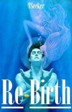 Re-Birth by TSeeker