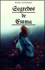 Segredos de Emma  by RoseStewart2002