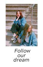 [12CS] Follow Our Dream by Soralea