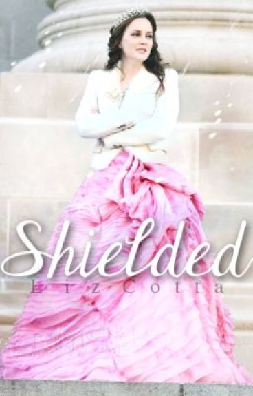 Shielded [On Hold] by chillpenguin98