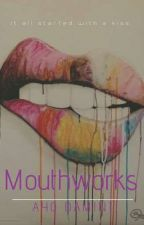 Mouthworks by ShawneElle