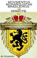 MOVIMENTOS MONARQUISTAS BRASILEIROS-MRMICPB by PedroWJ