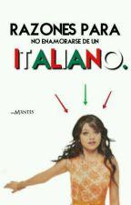 Razones Para No Enamorarse De Un Italiano #RP2 . by -Mxntes