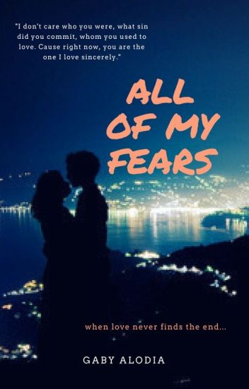 All of My Fears (COMPLETE)