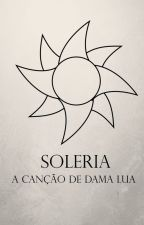 Soleria - A Canção de Dama Lua by solerianos