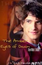 The Amber Eyes of Dawn (Teen Wolf) (Complete) by The_Desert_Rose