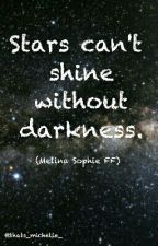 Stars can't shine without darkness (Melina Sophie FF) by MichelleDehler
