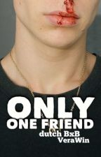 Only One Friend [Dutch BxB 1] by VeraWin