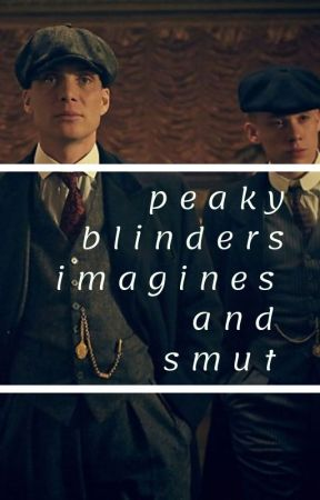 peaky blinders imagines + smut  - tommy shelby: tension  (smut