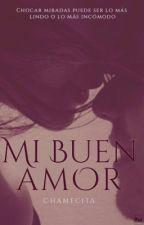 Mi buen amor by Chamecita