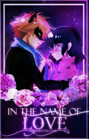 In the name of love ||Marichat Fanfic|| by AdrientteLover