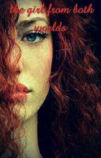 the girl from both worlds  Edward Cullen  by kawtara488