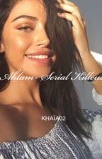 Ahlam- Serial Killeuse mariée à un Mafieux by khaia02