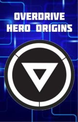 Overdrive: Hero Origins And Adventures by Mark248X