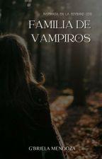 FAMILIA DE VAMPIROS (CD9) [COMPLETA] by AnaBriellaPerez