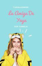 La Amiga De Yaya //Jos Canela// by TaraLasnier