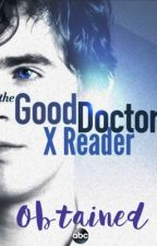 The Good Doctor: Shaun Murphy x Reader [Slow updates: plz check my wall] by Obtained