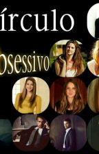 Círculo Obsessivo by Dream_Divergent