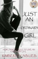 Just an Ordinary  Girl by wrightstory