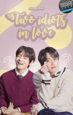 Two idiots in love ✧ TaeKook (#BestOfMeAwards) by shxglitter-