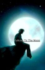 Talking To The Moon: Song Series by thewritingangel