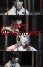 BTS REACCIONES ;) by kathia198