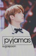 Pyjamas •//• Jungkook X Reader by sugaspoon