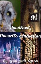 Poudlard, Nouvelle génération [EN PAUSE] by un_petit_byron