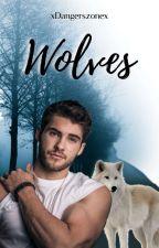Wolves || Selena FF ✔ by xDangersZonex