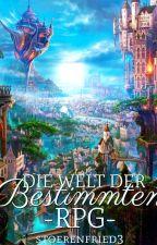 Die Welt der Bestimmten -RPG- by stoerenfried3