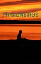 PRISIONEIROS by MillyBraga02