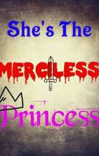 She's the Merciless Princess by Anjeh23