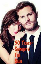 50 Tons- Sempre Fui Sua by karynrosie9