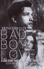 Bad Boy Love by princessriver
