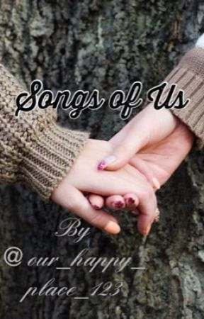Songs of Us by Our_happy_place_123
