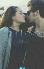 Our Love - Juke by bbygirlDofia