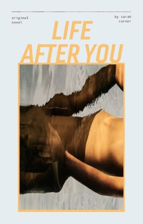Life After You [ bxb ] by -SarahCorner-