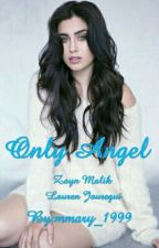 Only Angel ( Z.M) by mmary_1999