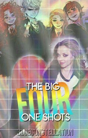 THE BIG FOUR >> Songfics by NoImxginxtion