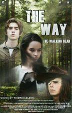 """""""The Way"""" -Walking Dead by DeutschLea"""
