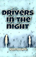 Drivers in the night by Seemydreams_