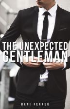 The Unexpected Gentleman by Dani_Ferrer