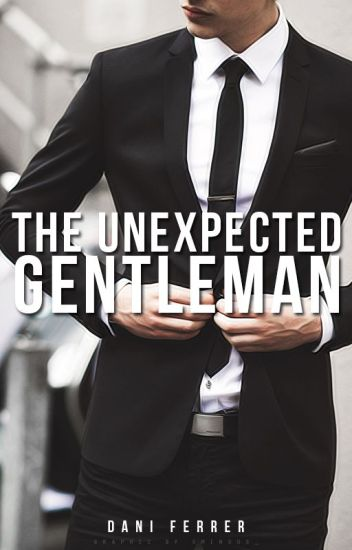 The Unexpected Gentleman
