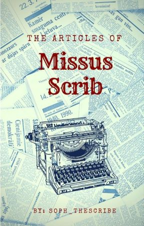 The Articles of Missus Scrib by Soph_theScribe