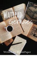 Wattpad Geniuses by B1ankPaper