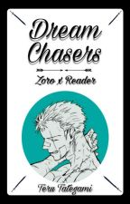 Dream Chasers: Zoro x Reader by TeruTategami