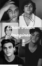 ~Ethan Dolan Imagines~ by Fruity_Dolans