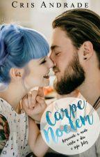 Carpe Noctem (Completo) by CrisAndradeBooks