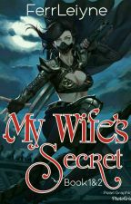 My Wife's Secret by FerrLeiyne