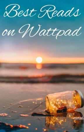 Best Reads on Wattpad by Eloquencexx